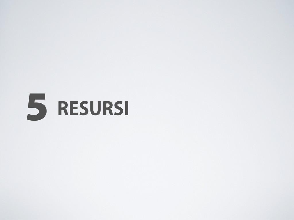 5 RESURSI