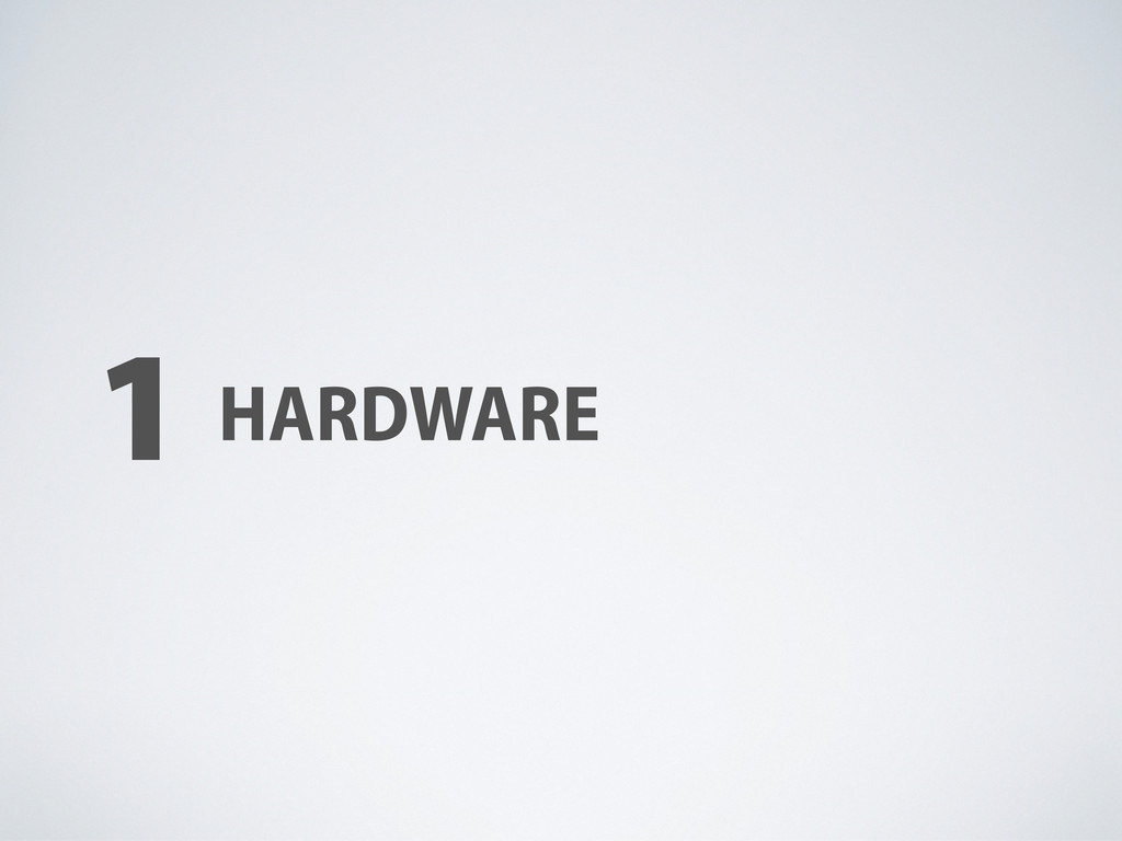 1 HARDWARE