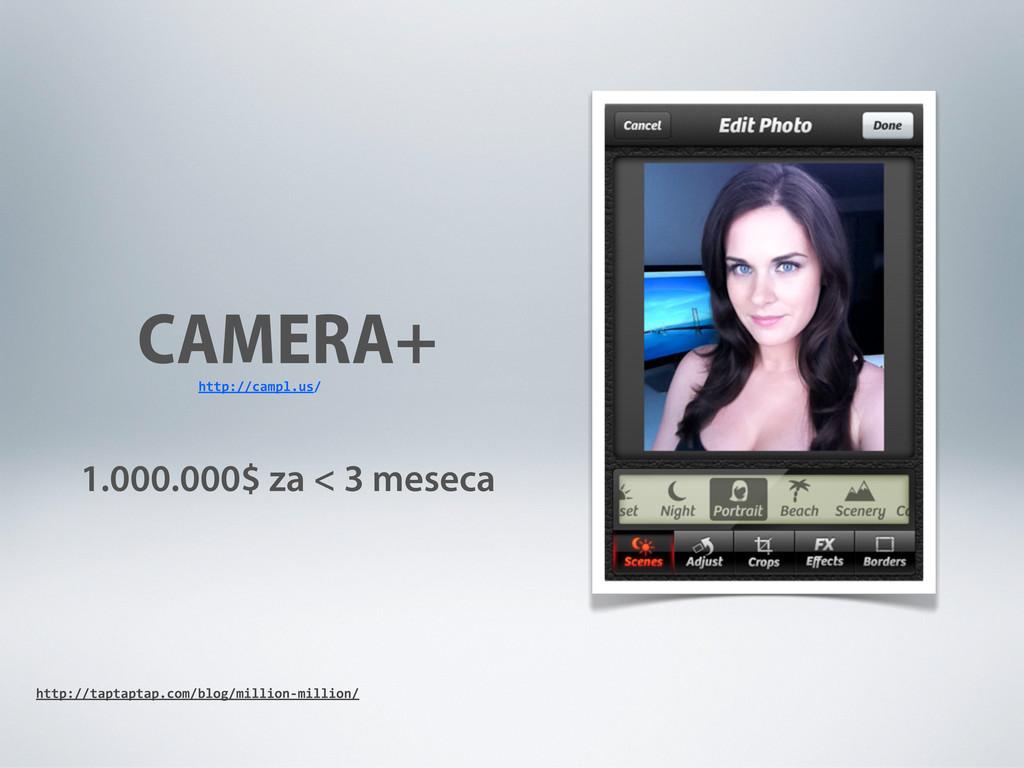 CAMERA+ 1.000.000$ za < 3 meseca http://campl.u...