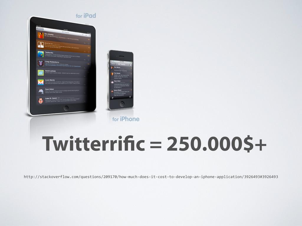 Twitterri c = 250.000$+ http://stackoverflow.co...