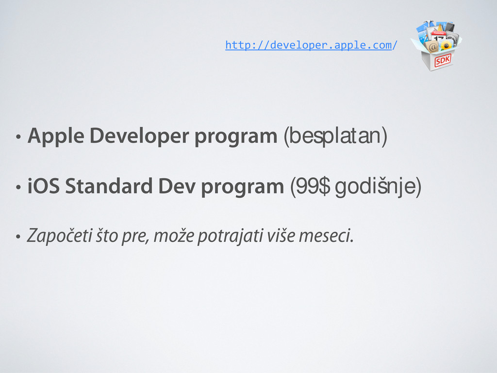 • Apple Developer program (besplatan) • iOS Sta...