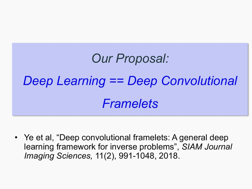 Our Proposal: Deep Learning == Deep Convolution...
