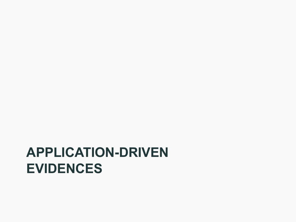 APPLICATION-DRIVEN EVIDENCES