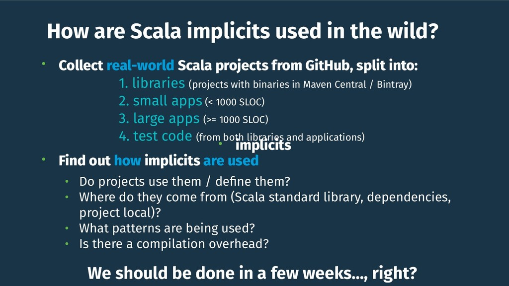 How are Scala implicits used in the wild? • Col...