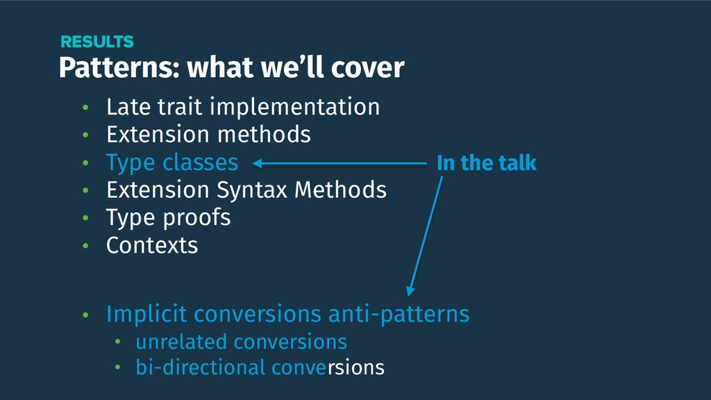 Patterns: what we'll cover RESULTS In the talk ...