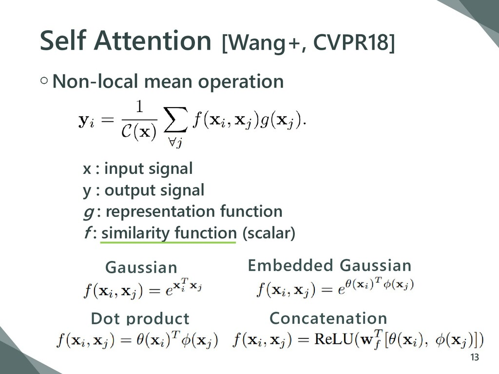 Self Attention [Wang+, CVPR18] Non-local mean o...