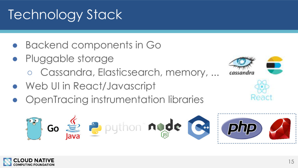 Technology Stack ● Backend components in Go ● P...