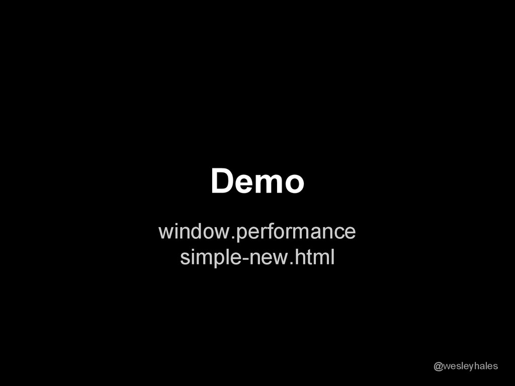 window.performance simple-new.html Demo @wesley...
