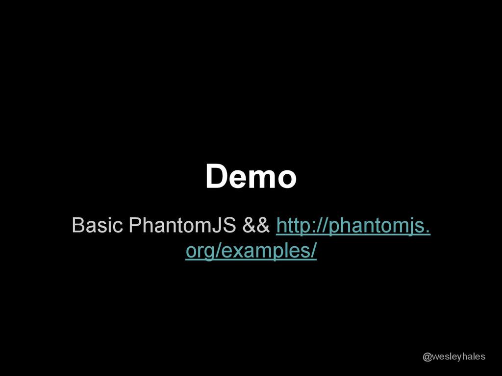 Basic PhantomJS && http://phantomjs. org/exampl...