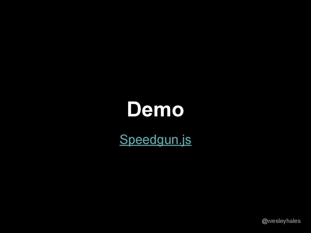 Speedgun.js Demo @wesleyhales