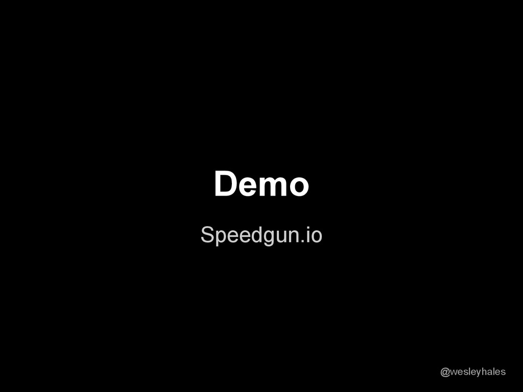 Speedgun.io Demo @wesleyhales