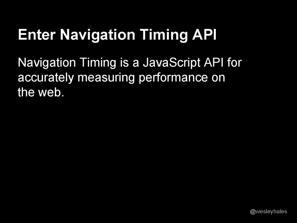 Enter Navigation Timing API Navigation Timing i...