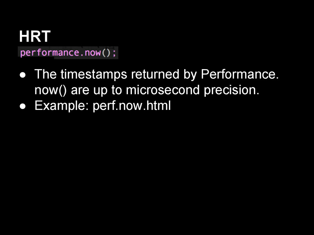 HRT ● The timestamps returned by Performance. n...