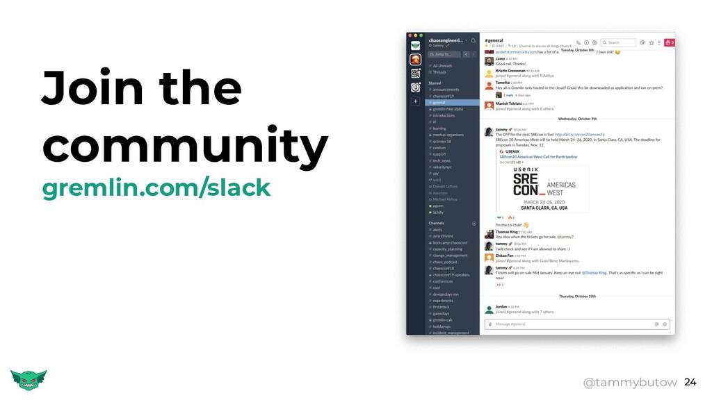 24 Join the community gremlin.com/slack @tammyb...