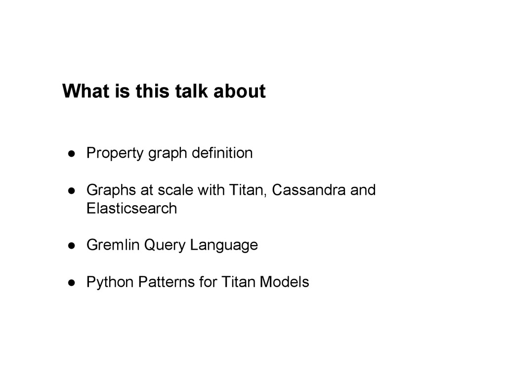 What is this talk about ● Property graph defin...