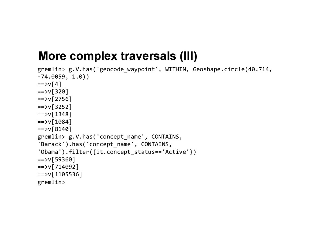 More complex traversals (III) gremlin> g.V.h...