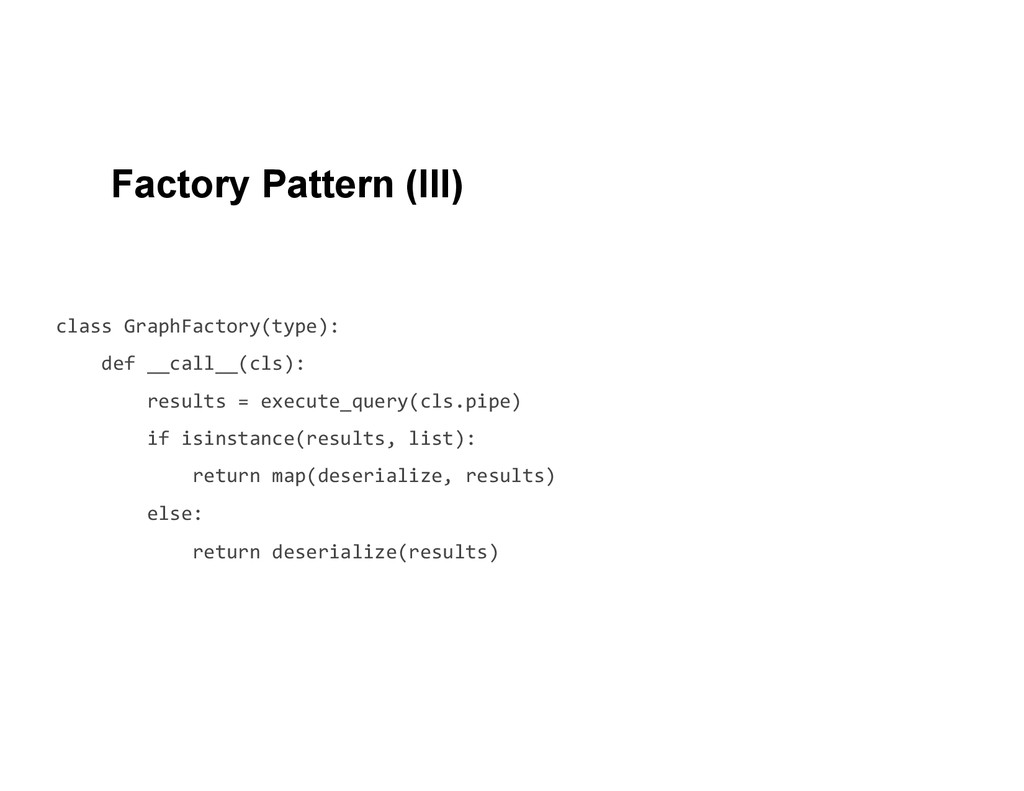 class GraphFactory(type):     ...