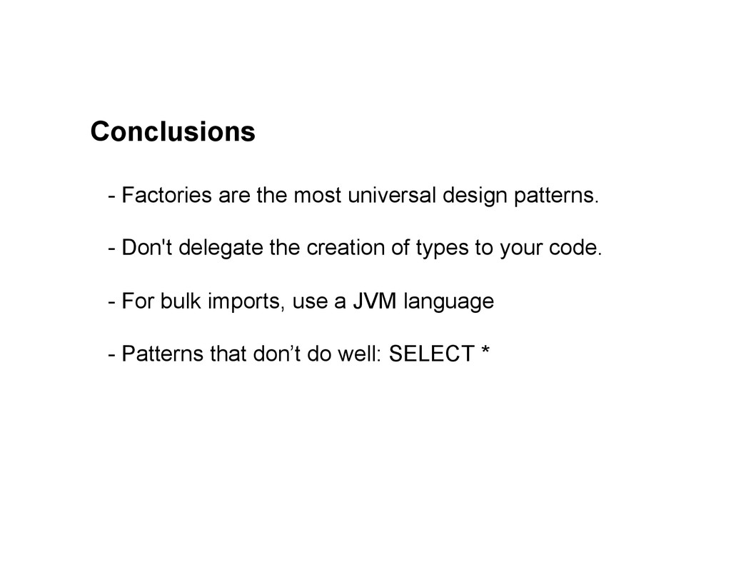 Conclusions - Factories are the most universal ...