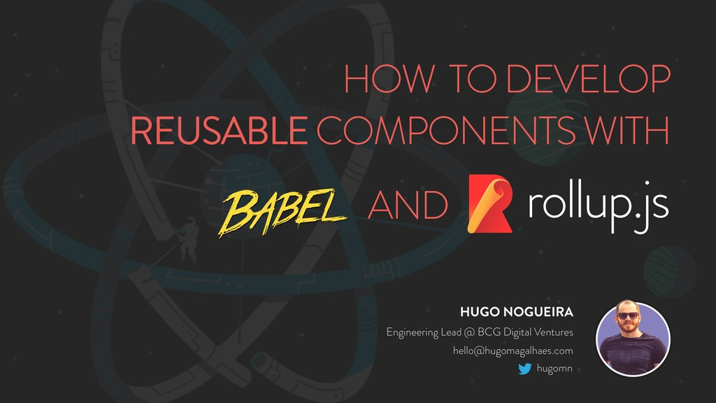 HOW TO DEVELOP REUSABLE COMPONENTS WITH rollup....