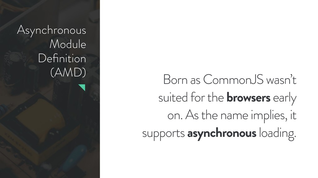 Asynchronous Module Definition (AMD) Born as Com...