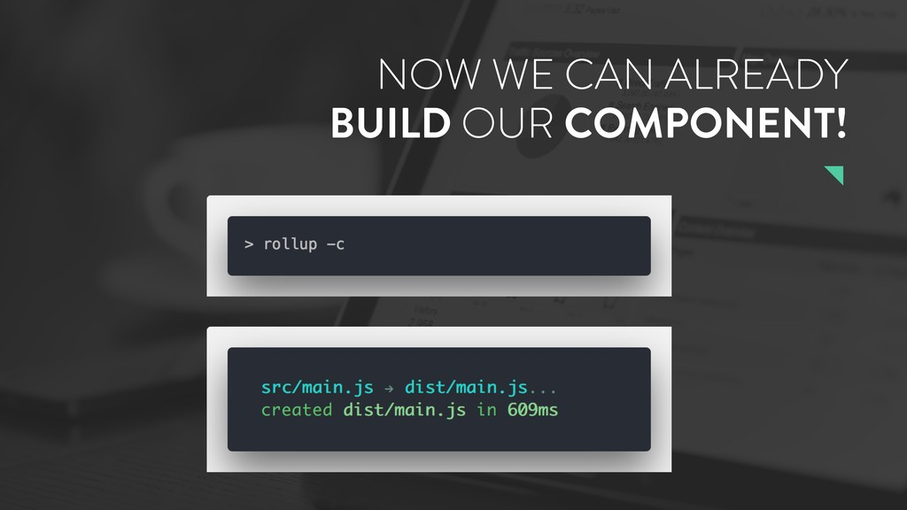 NOW WE CAN ALREADY BUILD OUR COMPONENT!