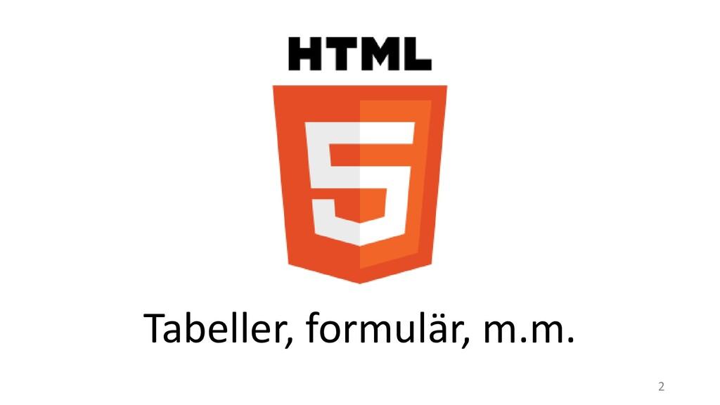 Tabeller, formulär, m.m. 2