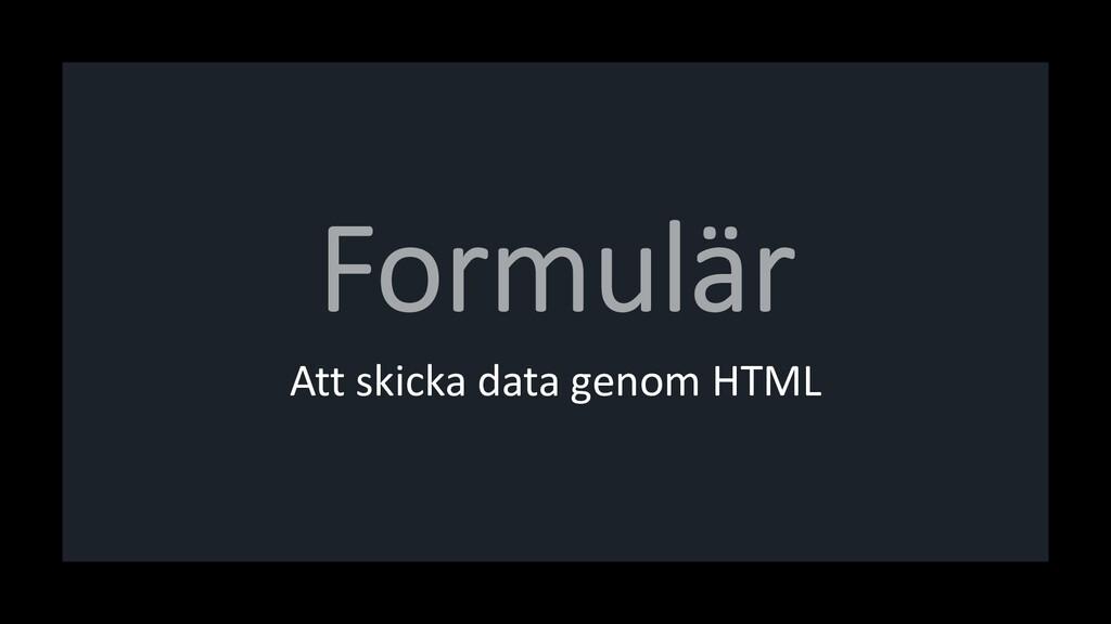 Att skicka data genom HTML