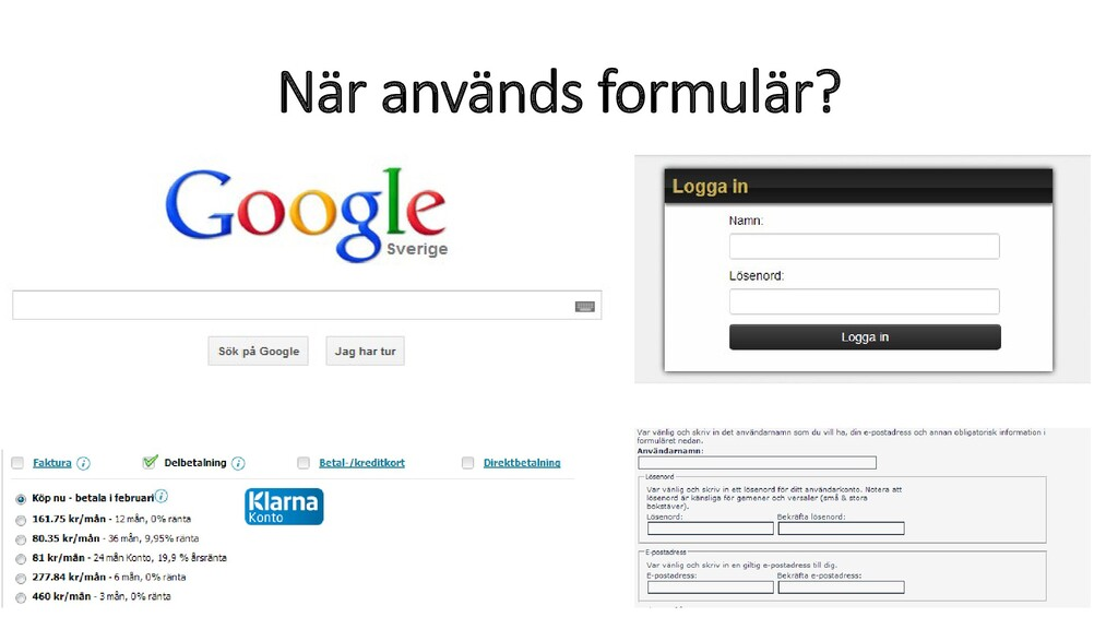 När används formulär?