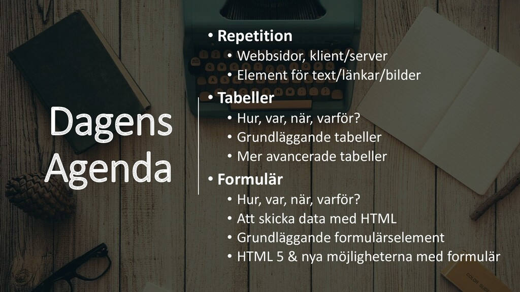 Dagens Agenda • Repetition • Webbsidor, klient/...