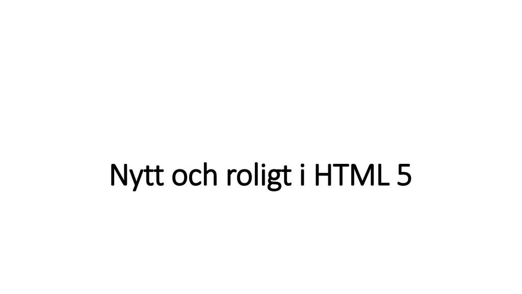 Nytt och roligt i HTML 5