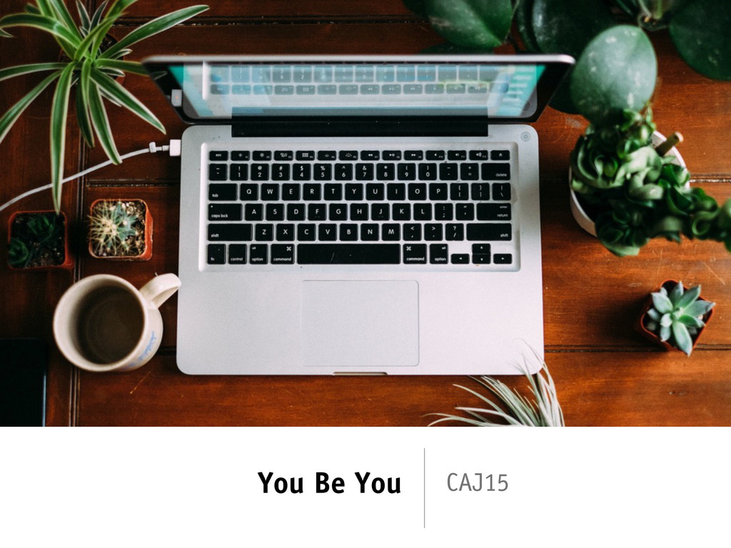 You Be You CAJ15