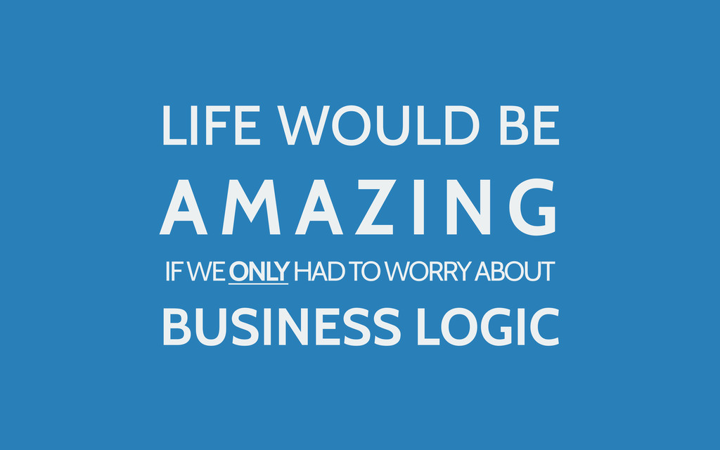 LIFE WOULD BE AMAZING IF WE ONLY HAD TO WORRY A...