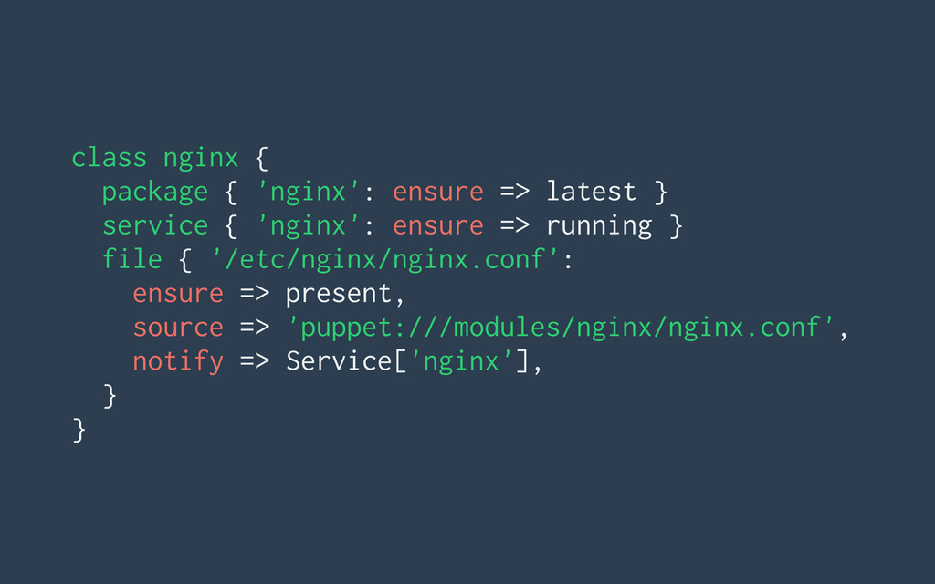 class nginx { package { 'nginx': ensure => late...