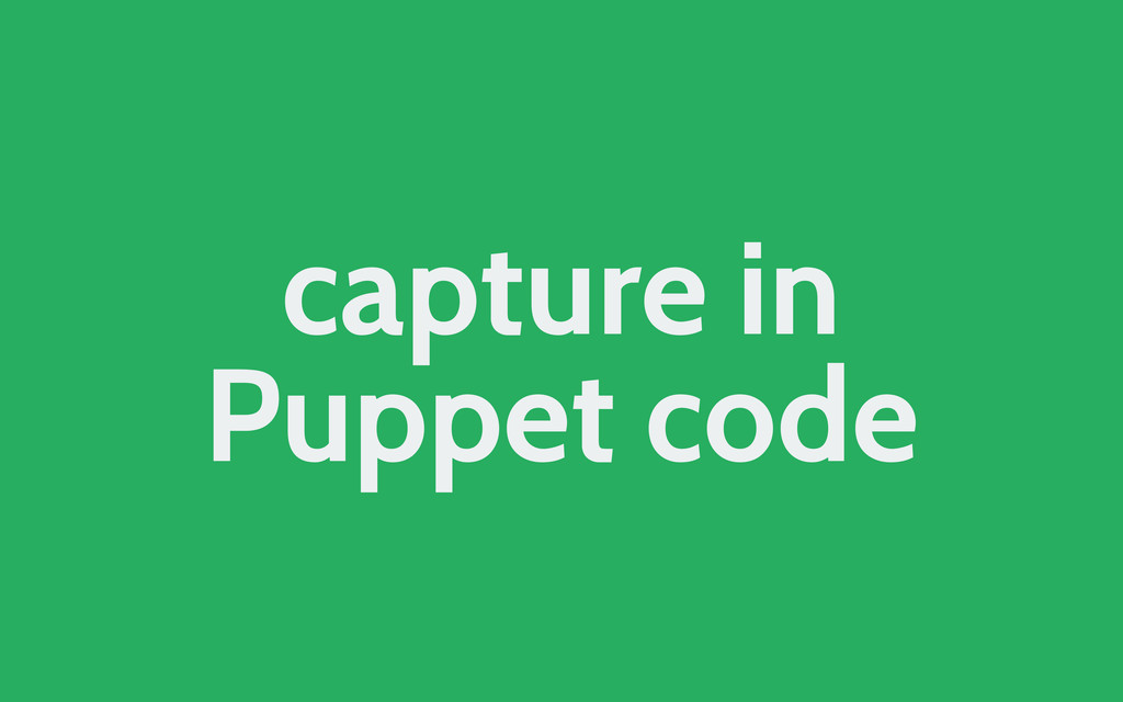 capture in Puppet code
