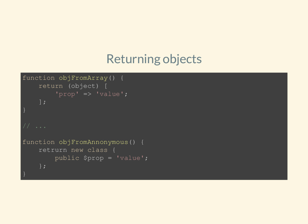 Returning objects function objFromArray() { ret...