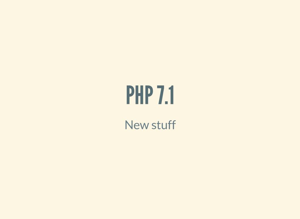PHP 7.1 New stuff
