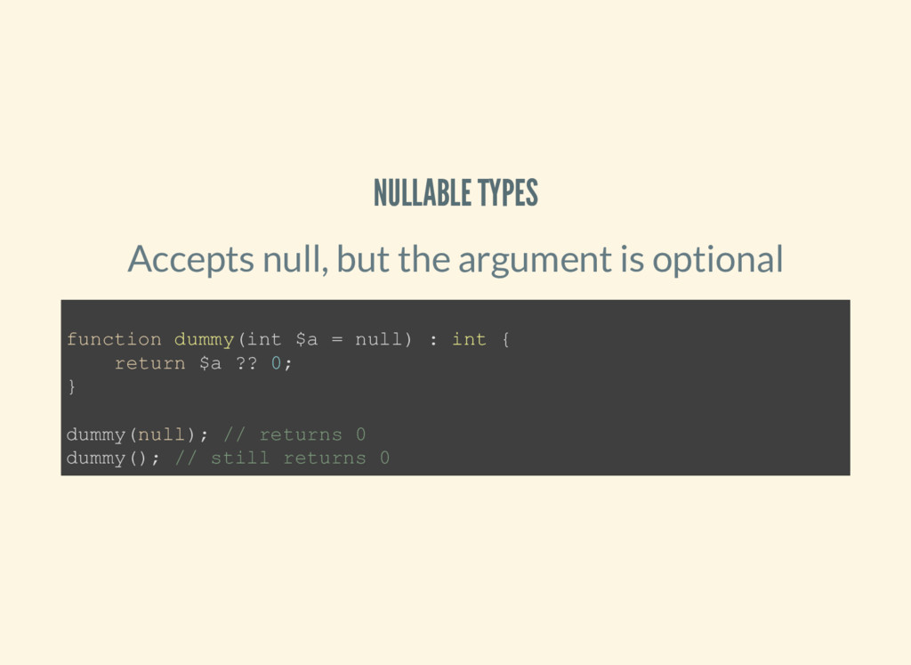 NULLABLE TYPES Accepts null, but the argument i...