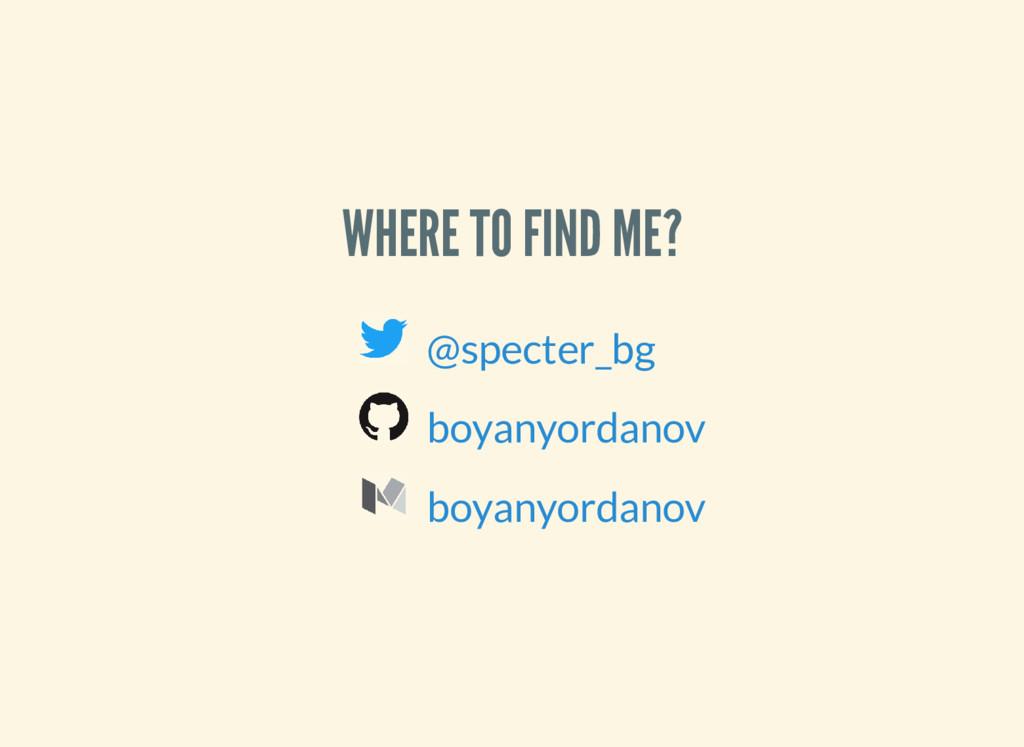 WHERE TO FIND ME? @specter_bg boyanyordanov boy...