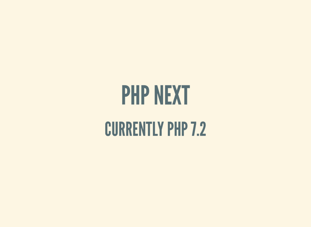 PHP NEXT CURRENTLY PHP 7.2