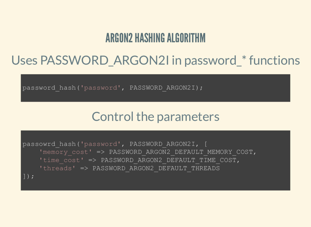 ARGON2 HASHING ALGORITHM Uses PASSWORD_ARGON2I ...