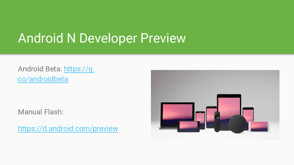 Android N Developer Preview Android Beta: https...