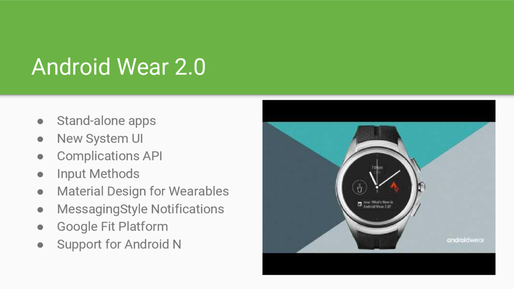 Android Wear 2.0 ● Stand-alone apps ● New Syste...