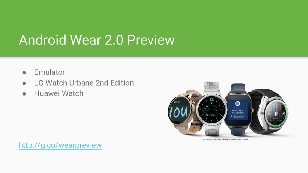 Android Wear 2.0 Preview ● Emulator ● LG Watch ...