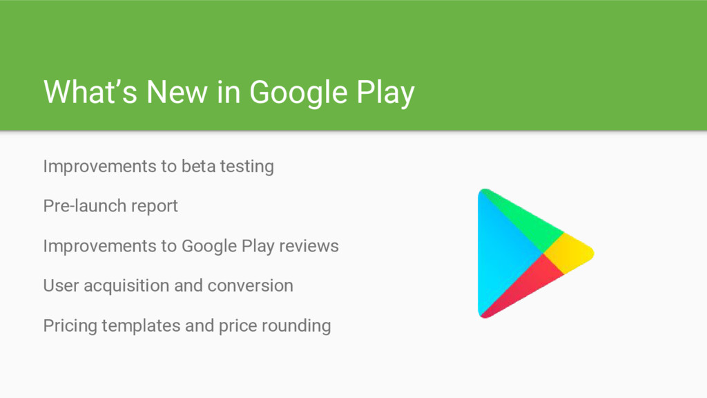What's New in Google Play Improvements to beta ...