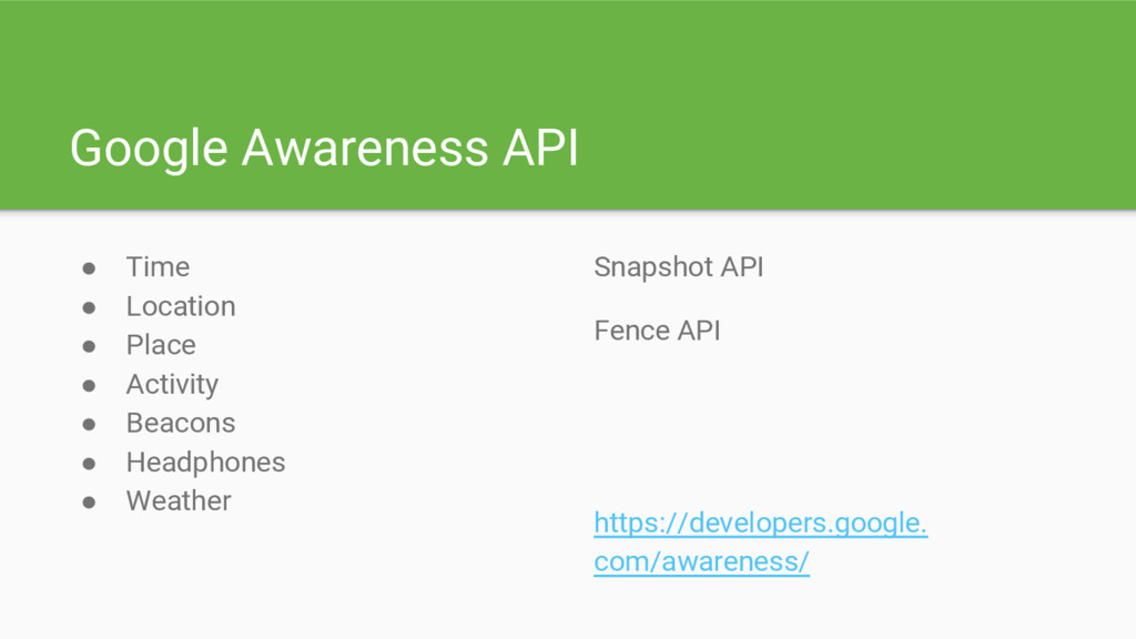 Google Awareness API ● Time ● Location ● Place ...
