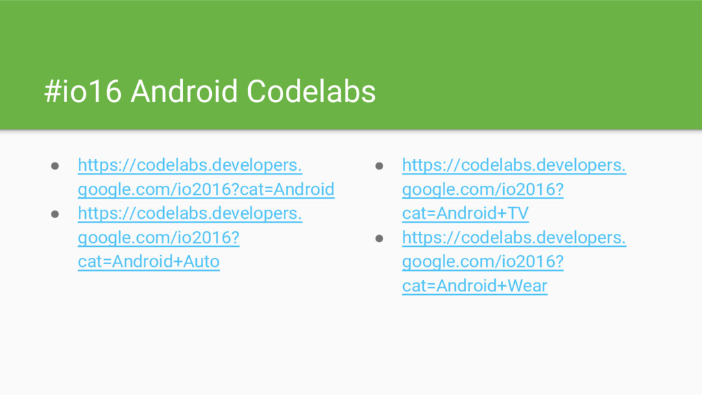 #io16 Android Codelabs ● https://codelabs.devel...
