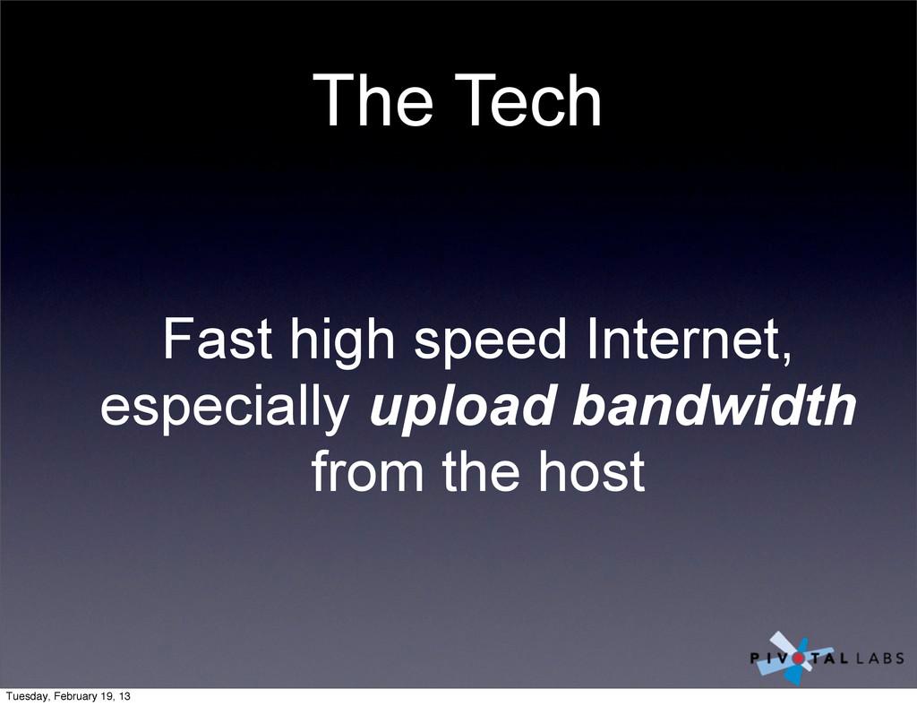 The Tech Fast high speed Internet, especially u...