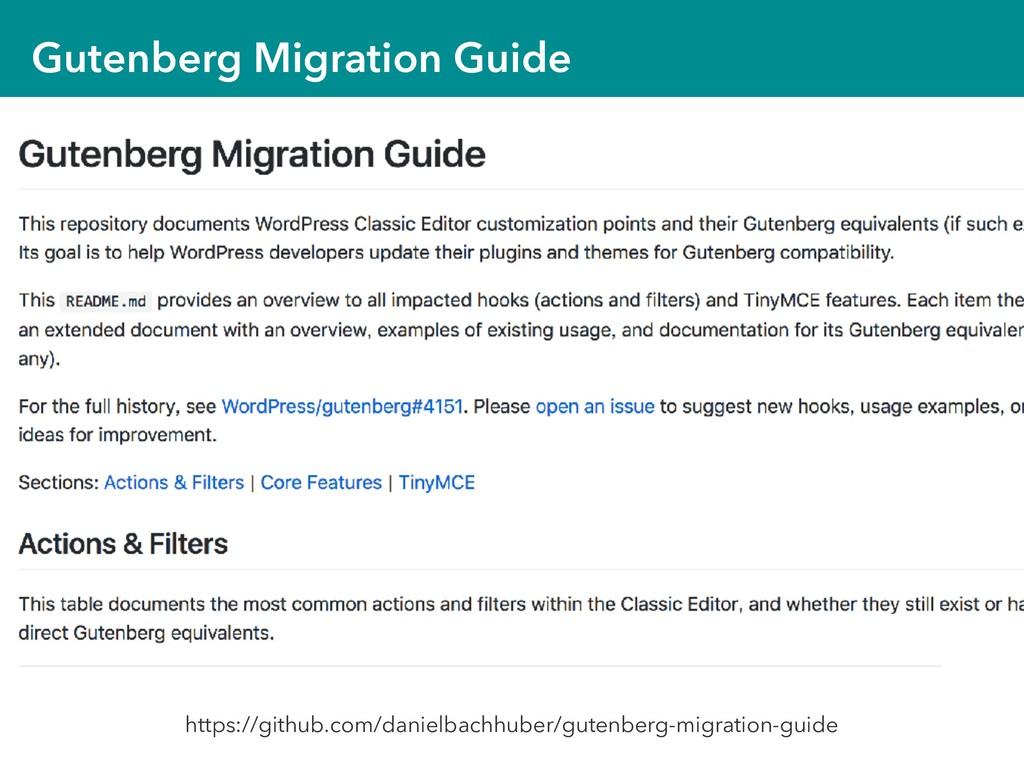 Gutenberg Migration Guide https://github.com/da...