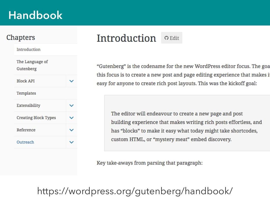 Handbook https://wordpress.org/gutenberg/handbo...