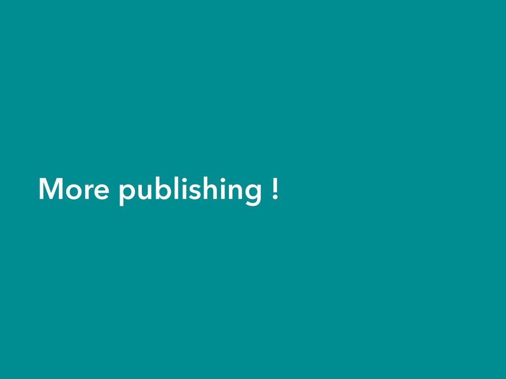 More publishing !